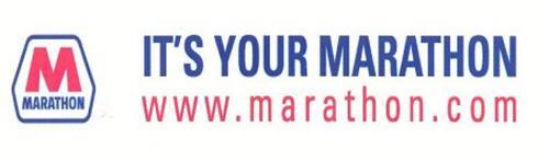 M MARATHON IT'S YOUR MARATHON WWW.MARATHON.COM
