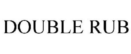 DOUBLE RUB