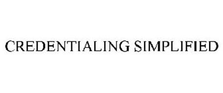 CREDENTIALING SIMPLIFIED