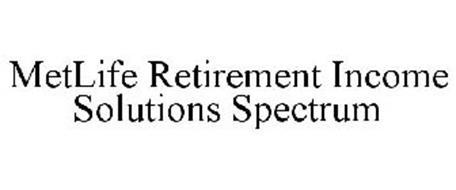 METLIFE RETIREMENT INCOME SOLUTIONS SPECTRUM