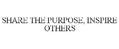 SHARE THE PURPOSE, INSPIRE OTHERS