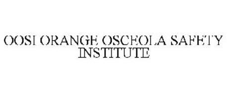 OOSI ORANGE OSCEOLA SAFETY INSTITUTE