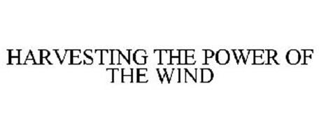 HARVESTING THE POWER OF THE WIND