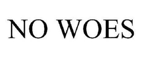 NO WOES