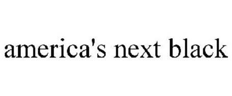 AMERICA'S NEXT BLACK