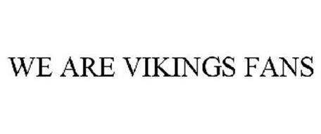 WE ARE VIKINGS FANS
