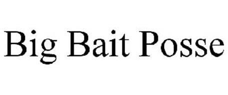BIG BAIT POSSE