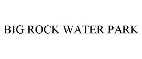 BIG ROCK WATER PARK