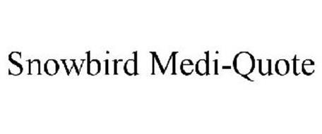 SNOWBIRD MEDI-QUOTE