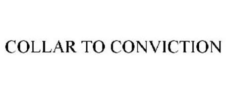 COLLAR TO CONVICTION