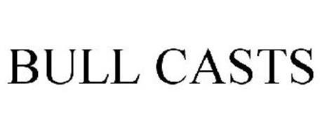 BULL CASTS