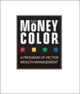 MY MONEY COLOR. A PROGRAM OF VECTOR WEALTH MANAGEMENT
