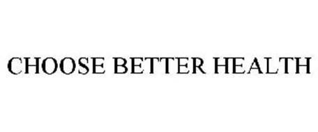 CHOOSE BETTER HEALTH
