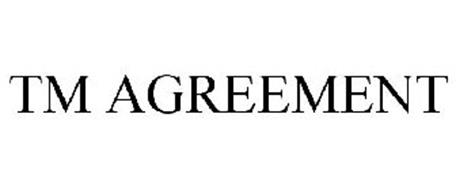 TM AGREEMENT