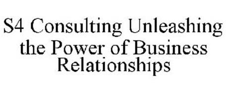 S4 CONSULTING UNLEASHING THE POWER OF BUSINESS RELATIONSHIPS