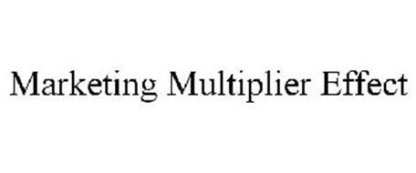 MARKETING MULTIPLIER EFFECT
