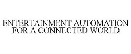 ENTERTAINMENT AUTOMATION FOR A CONNECTED WORLD