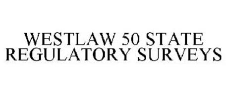 WESTLAW 50 STATE REGULATORY SURVEYS