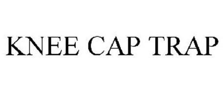 KNEE CAP TRAP