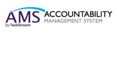 AMS BY TASKSTREAM ACCOUNTABILITY MANAGEMENT SYSTEM