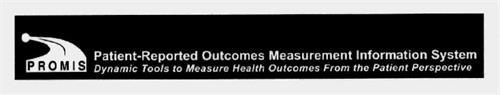 PROMIS PATIENT-REPORTED OUTCOMES MEASUREMENT INFORMATION SYSTEM DYNAMIC TOOLS TO MEASURE HEALTH OUTCOMES FROM THE PATIENT PERSPECTIVE