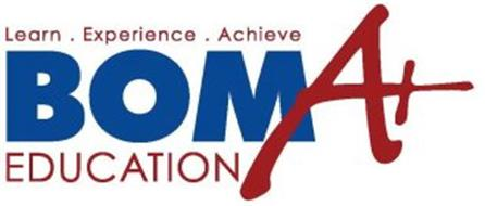 BOMA+ EDUCATION LEARN. EXPERIENCE. ACHIEVE