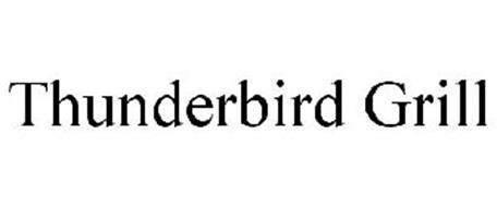 THUNDERBIRD GRILL