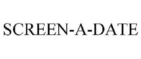 SCREEN-A-DATE