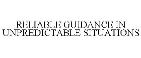 RELIABLE GUIDANCE IN UNPREDICTABLE SITUATIONS