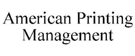 AMERICAN PRINTING MANAGEMENT