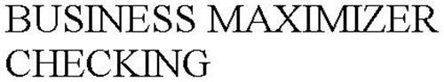 BUSINESS MAXIMIZER CHECKING