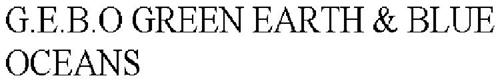 G.E.B.O GREEN EARTH & BLUE OCEANS