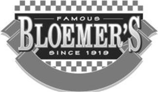 FAMOUS BLOEMER'S SINCE 1919