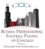 RETIRED PROFESSIONAL FOOTBALL PLAYERS OF CHICAGO DOLLARS FOR SCHOLARS 501C3