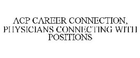 ACP CAREER CONNECTION, PHYSICIANS CONNECTING WITH POSITIONS