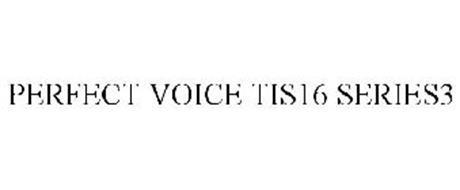 PERFECT VOICE TIS16 SERIES3
