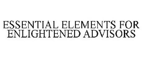 ESSENTIAL ELEMENTS FOR ENLIGHTENED ADVISORS