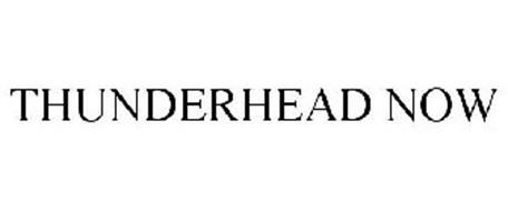 THUNDERHEAD NOW