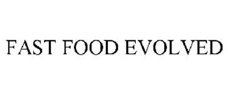 FAST FOOD EVOLVED
