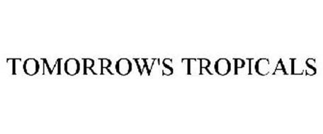 TOMORROW'S TROPICALS