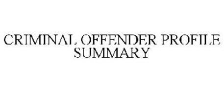CRIMINAL OFFENDER PROFILE SUMMARY