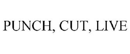 PUNCH, CUT, LIVE