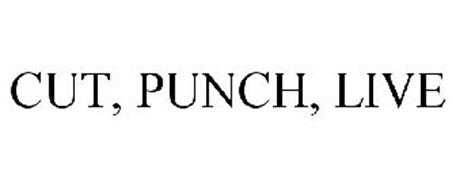 CUT, PUNCH, LIVE