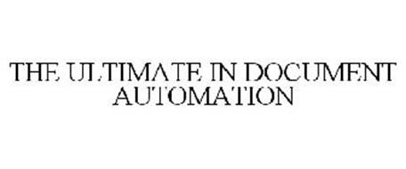 THE ULTIMATE IN DOCUMENT AUTOMATION