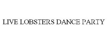 LIVE LOBSTERS DANCE PARTY