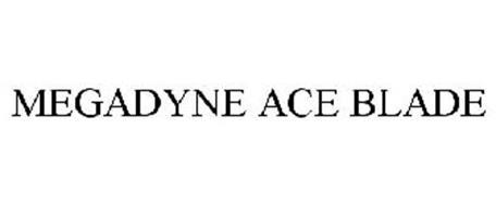 MEGADYNE ACE BLADE