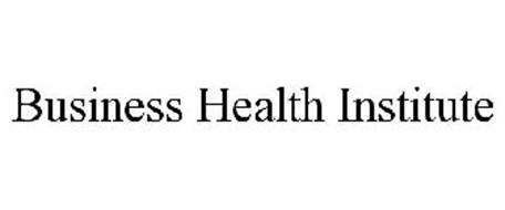 BUSINESS HEALTH INSTITUTE
