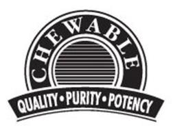 CHEWABLE QUALITY · PURITY · POTENCY