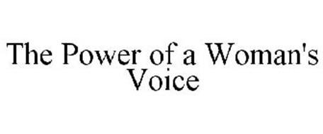 THE POWER OF A WOMAN'S VOICE