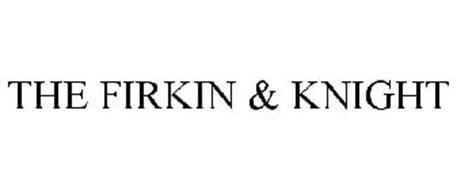 THE FIRKIN & KNIGHT